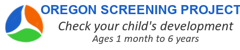 Oregon Screening Project, Check your childs development, ages 1 month to 6 years